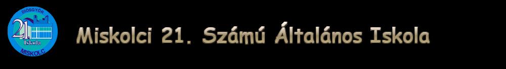 Miskolci 21. Számú Általános Iskola